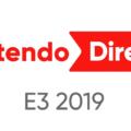 【E3 2019】ニンテンドーダイレクト発表・トレーラー動画まとめ【任天堂】